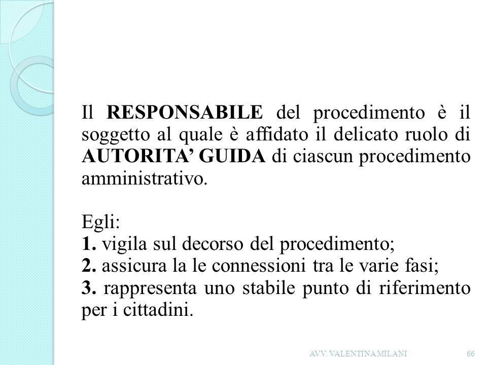 Il RESPONSABILE del procedimento è il soggetto al quale è affidato il delicato ruolo di AUTORITA GUIDA di ciascun procedimento amministrativo. Egli: 1