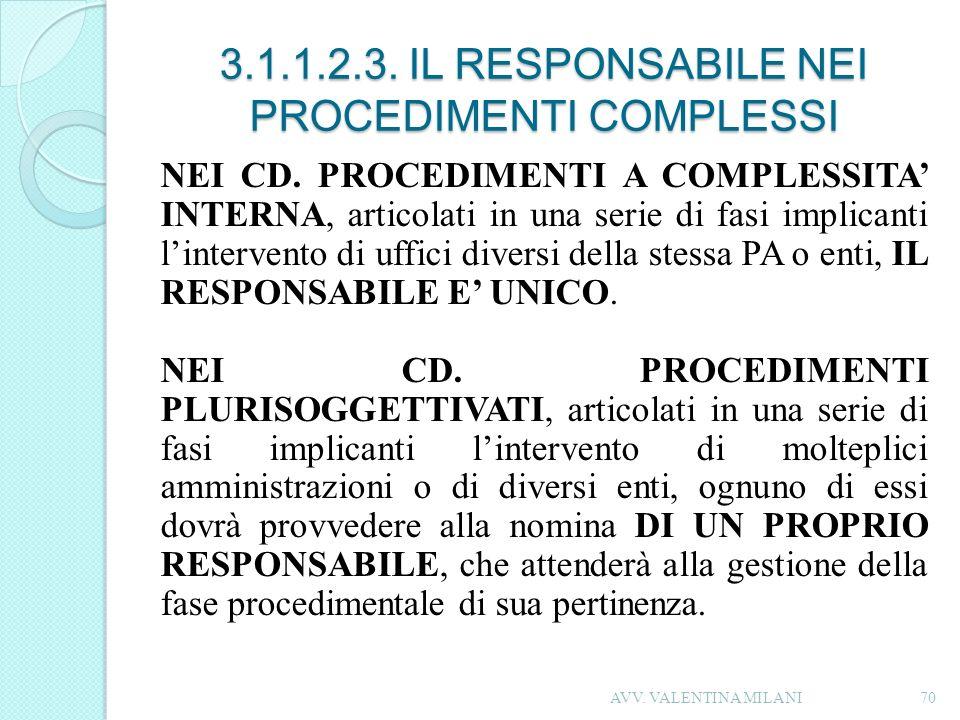 3.1.1.2.3. IL RESPONSABILE NEI PROCEDIMENTI COMPLESSI NEI CD. PROCEDIMENTI A COMPLESSITA INTERNA, articolati in una serie di fasi implicanti linterven