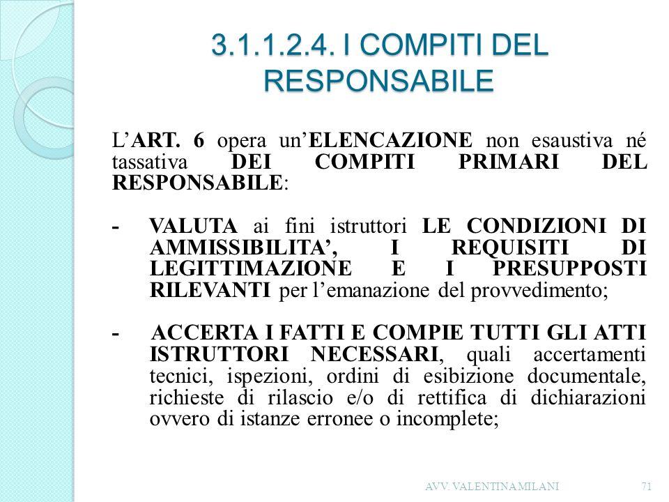 3.1.1.2.4. I COMPITI DEL RESPONSABILE LART. 6 opera unELENCAZIONE non esaustiva né tassativa DEI COMPITI PRIMARI DEL RESPONSABILE: - VALUTA ai fini is