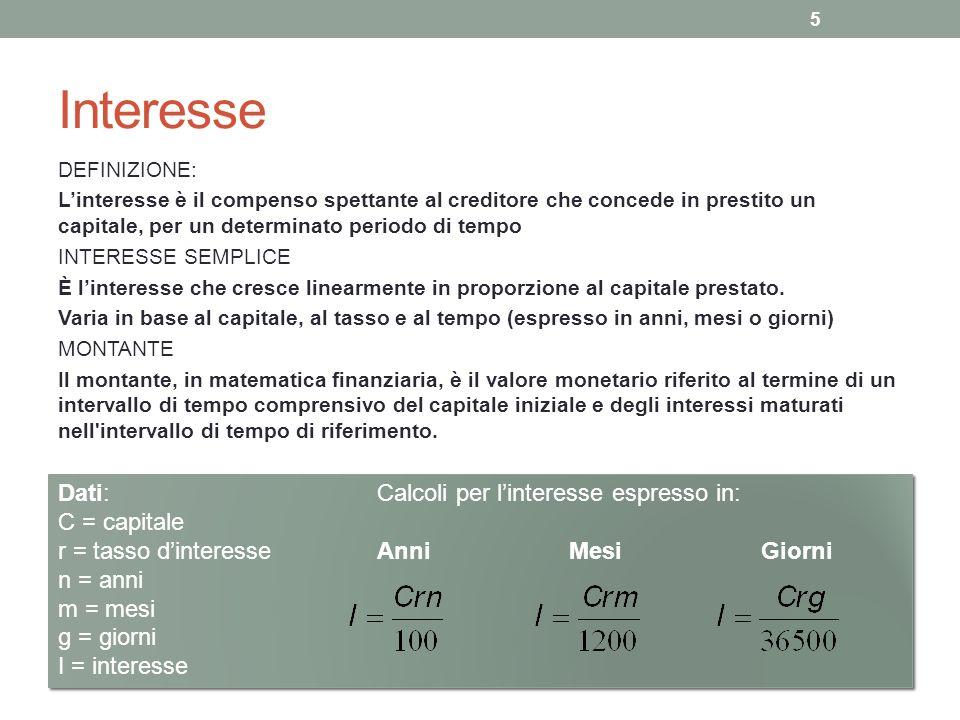 Interesse 5 DEFINIZIONE: Linteresse è il compenso spettante al creditore che concede in prestito un capitale, per un determinato periodo di tempo INTE