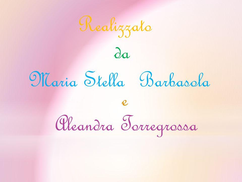 Realizzato Maria StellaBarbasola e Aleandra Torregrossa da
