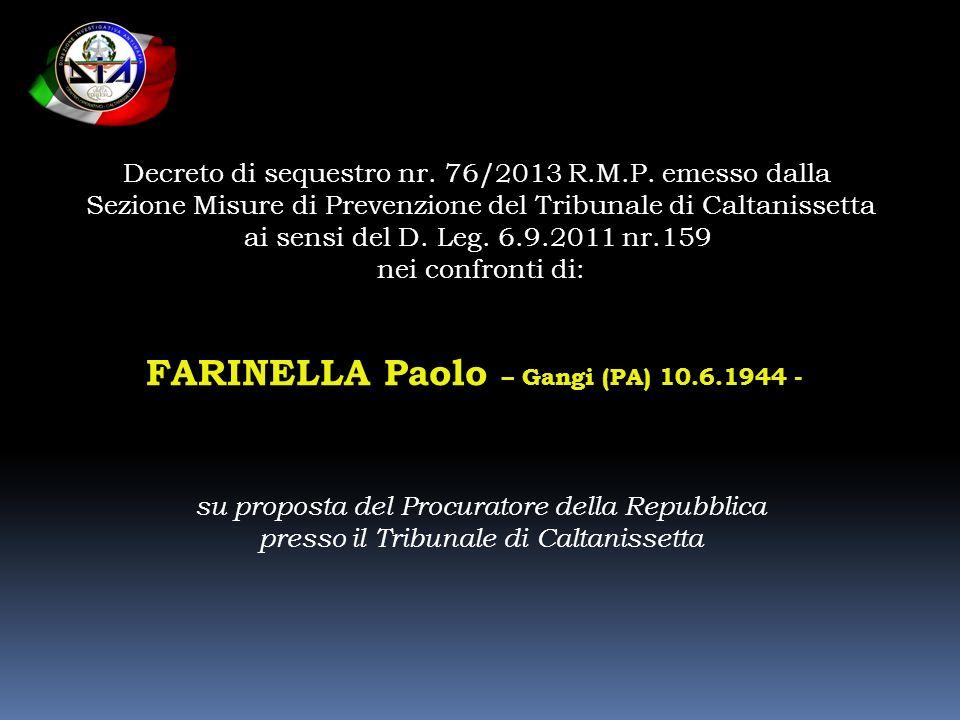 Decreto di sequestro nr. 76/2013 R.M.P. emesso dalla Sezione Misure di Prevenzione del Tribunale di Caltanissetta ai sensi del D. Leg. 6.9.2011 nr.159