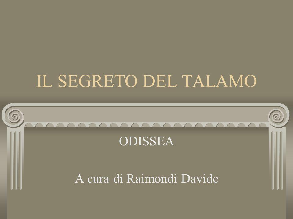 IL SEGRETO DEL TALAMO ODISSEA A cura di Raimondi Davide