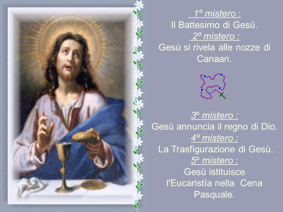 Il Santo Papa Giovanni Paolo II° completò la pia preghiera del Rosario con i Misteri della Luce che parlano della vita pubblica di Gesù.