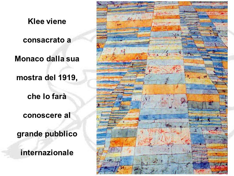 Klee viene consacrato a Monaco dalla sua mostra del 1919, che lo farà conoscere al grande pubblico internazionale