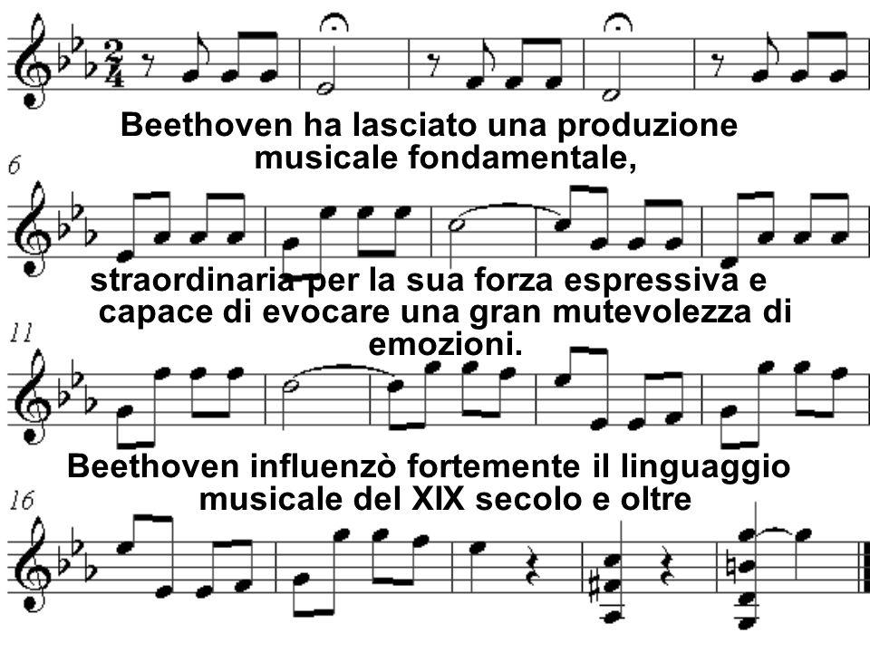 Beethoven ha lasciato una produzione musicale fondamentale, straordinaria per la sua forza espressiva e capace di evocare una gran mutevolezza di emozioni.
