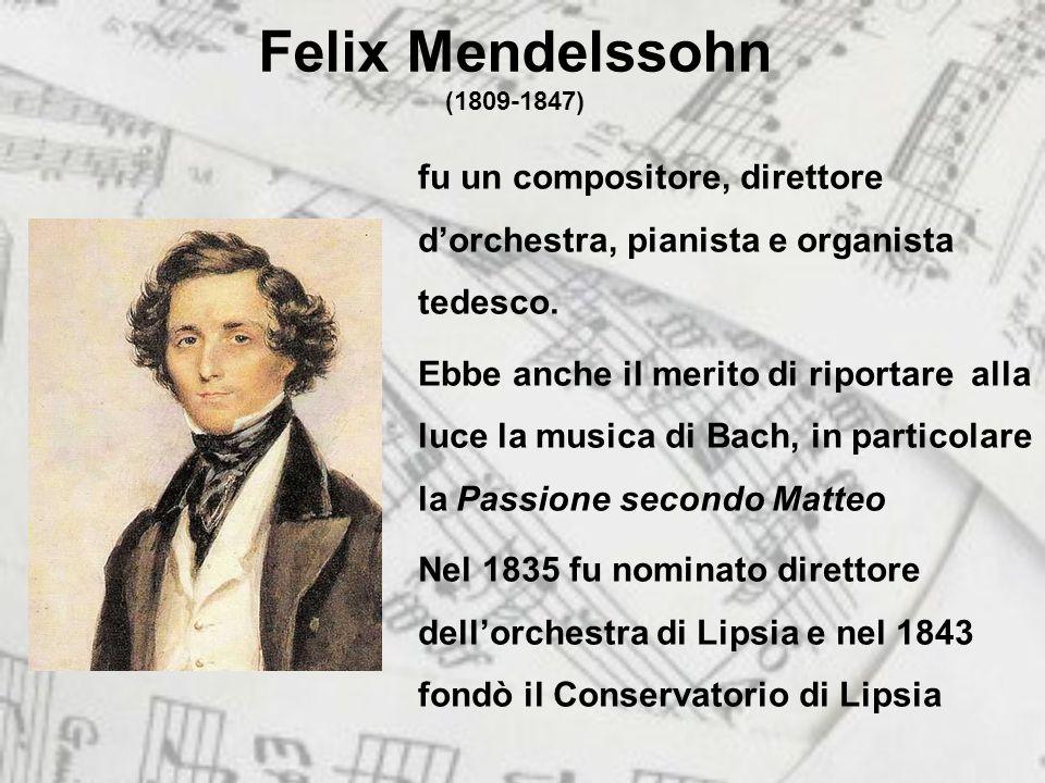 Felix Mendelssohn (1809-1847) fu un compositore, direttore dorchestra, pianista e organista tedesco.