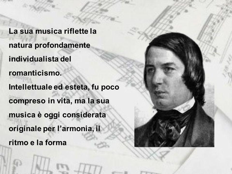 La sua musica riflette la natura profondamente individualista del romanticismo.