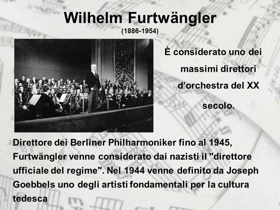 Wilhelm Furtwängler (1886-1954) È considerato uno dei massimi direttori dorchestra del XX secolo.