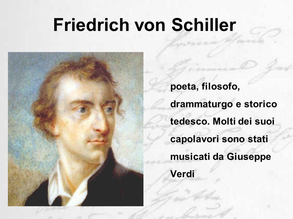 Friedrich von Schiller poeta, filosofo, drammaturgo e storico tedesco.