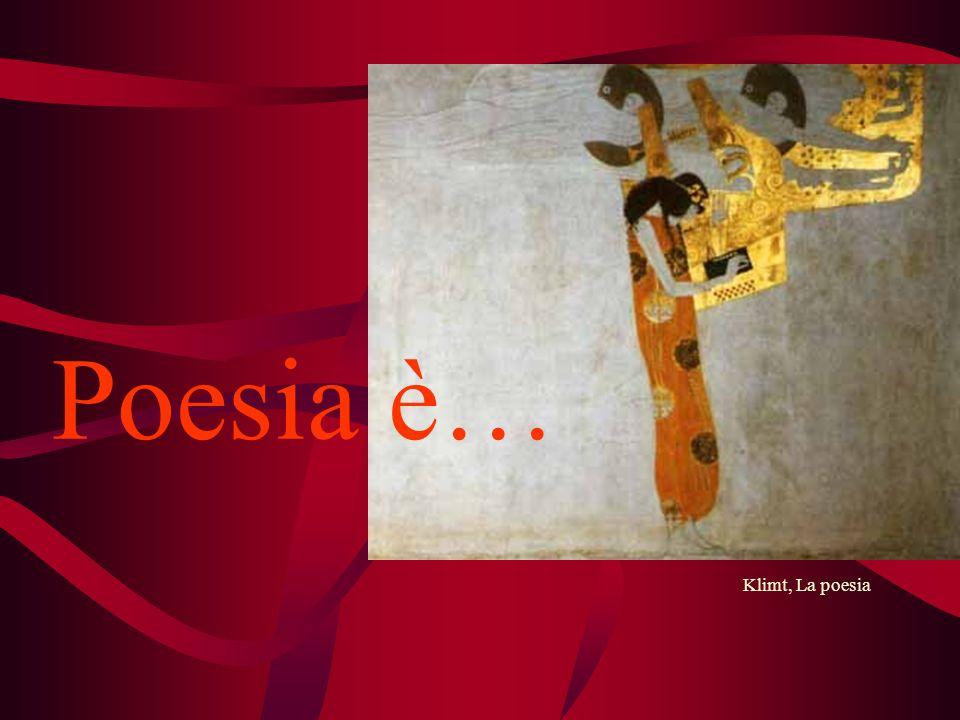 Klimt, La poesia Poesia è…