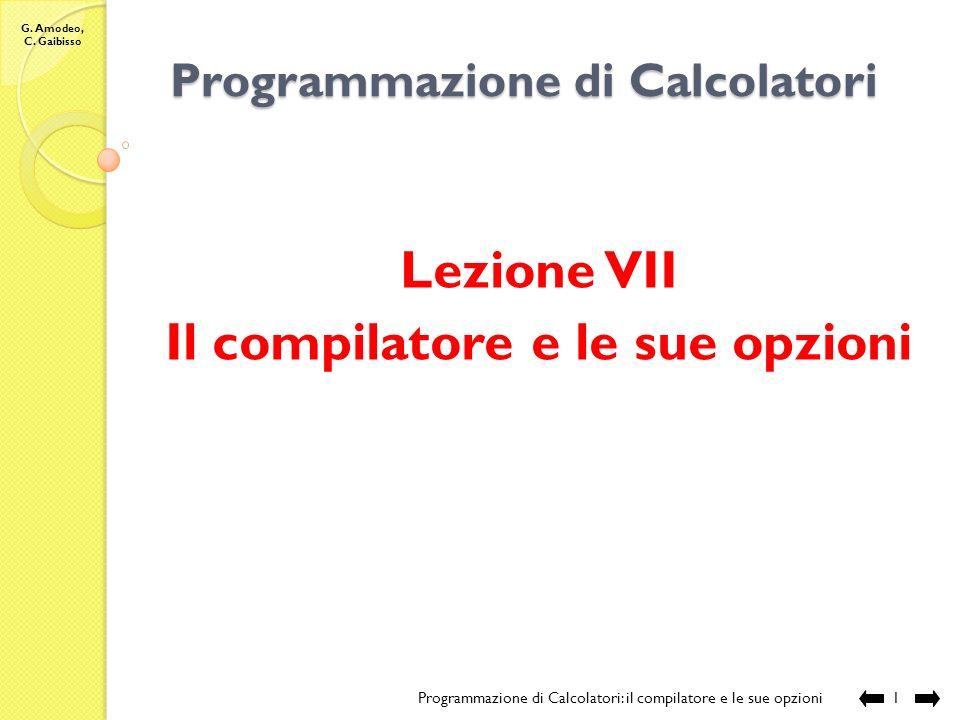 G. Amodeo, C. Gaibisso Warning Programmazione di Calcolatori: il compilatore e le sue opzioni21