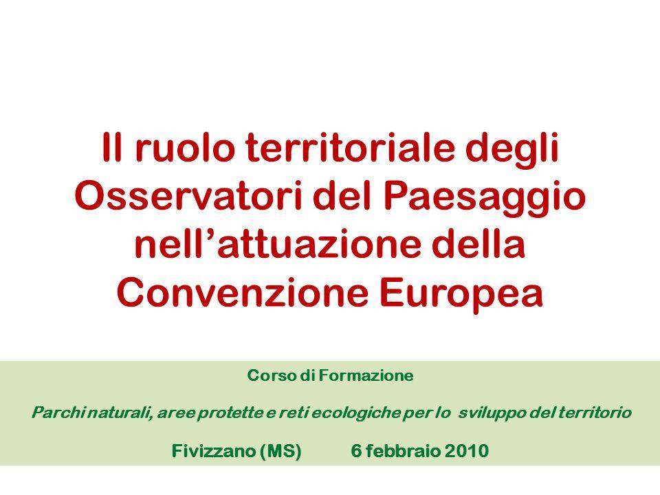 Il ruolo territoriale degli Osservatori del Paesaggio nellattuazione della Convenzione Europea Corso di Formazione Parchi naturali, aree protette e re