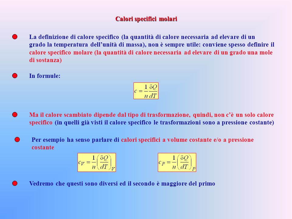 La sommatoria dellultimo termine serve a tenere conto delle eventuali reazioni chimiche: lindice i rappresenta ciascuna delle N specie chimiche esistenti, ciascuna presente con un numero di moli n i.