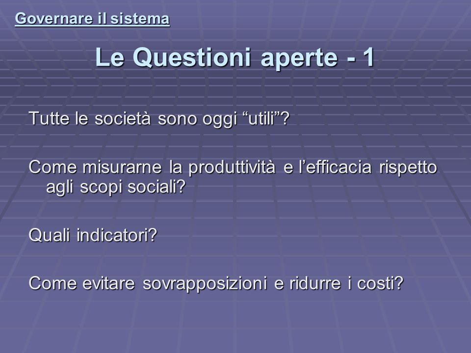 Le Questioni aperte - 1 Tutte le società sono oggi utili.