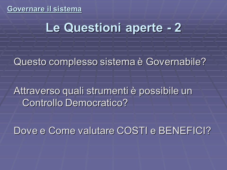 Le Questioni aperte - 2 Questo complesso sistema è Governabile.