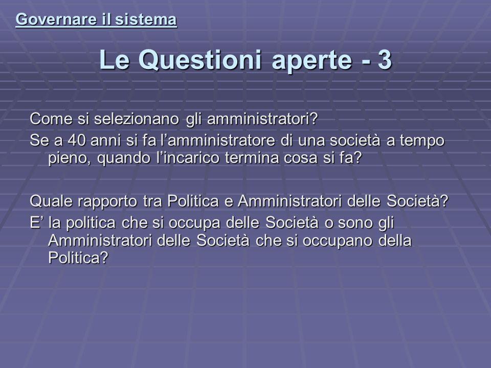 Le Questioni aperte - 3 Come si selezionano gli amministratori.