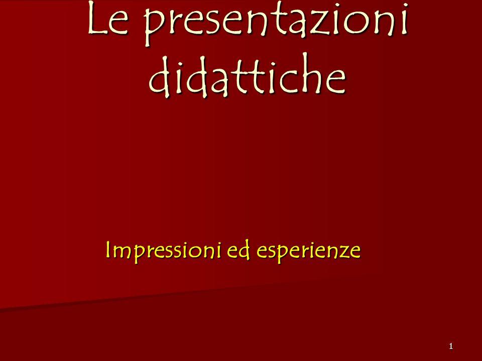 1 Le presentazioni didattiche Impressioni ed esperienze