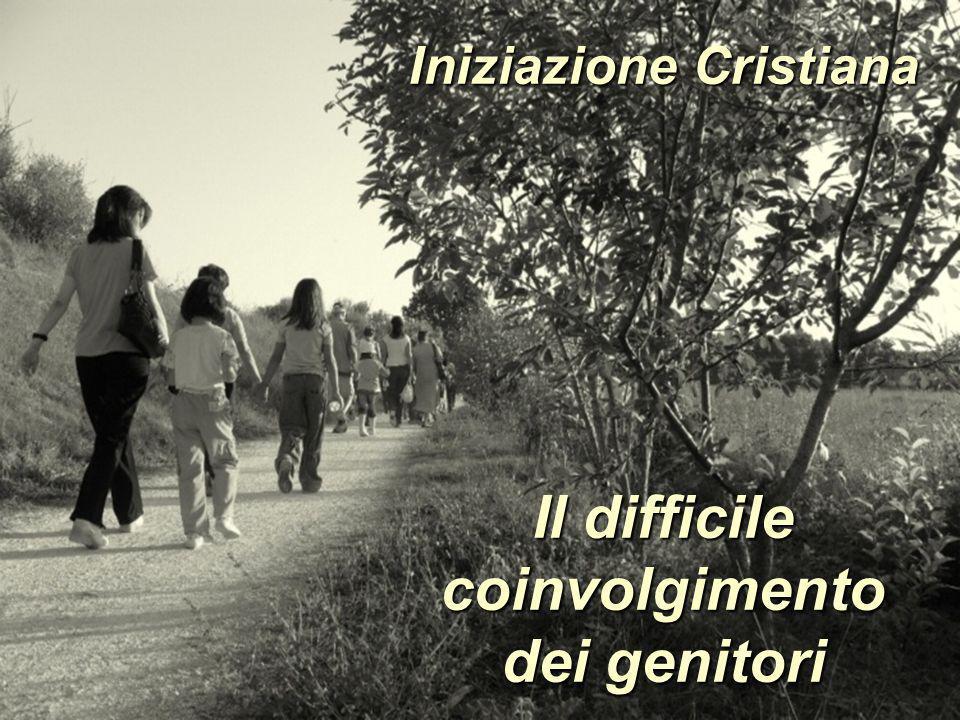 Iniziazione Cristiana Il difficile coinvolgimento dei genitori