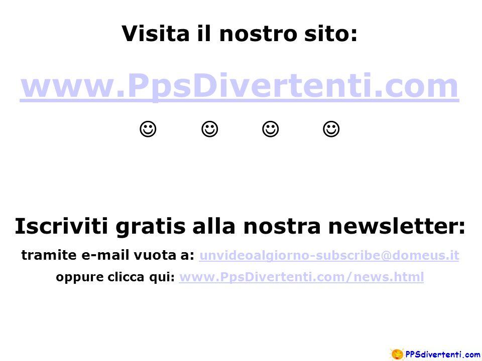 Visita il nostro sito: www.PpsDivertenti.com Iscriviti gratis alla nostra newsletter: tramite e-mail vuota a: unvideoalgiorno-subscribe@domeus.it unvi