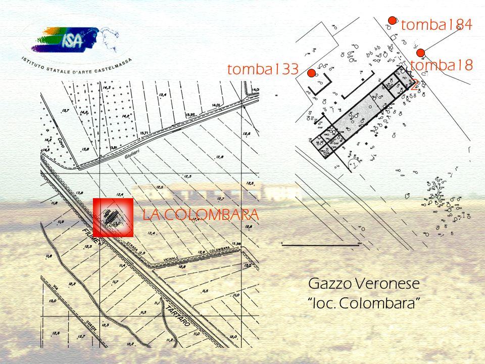 LA COLOMBARA tomba133 tomba184 tomba18 2 Gazzo Veronese loc. Colombara