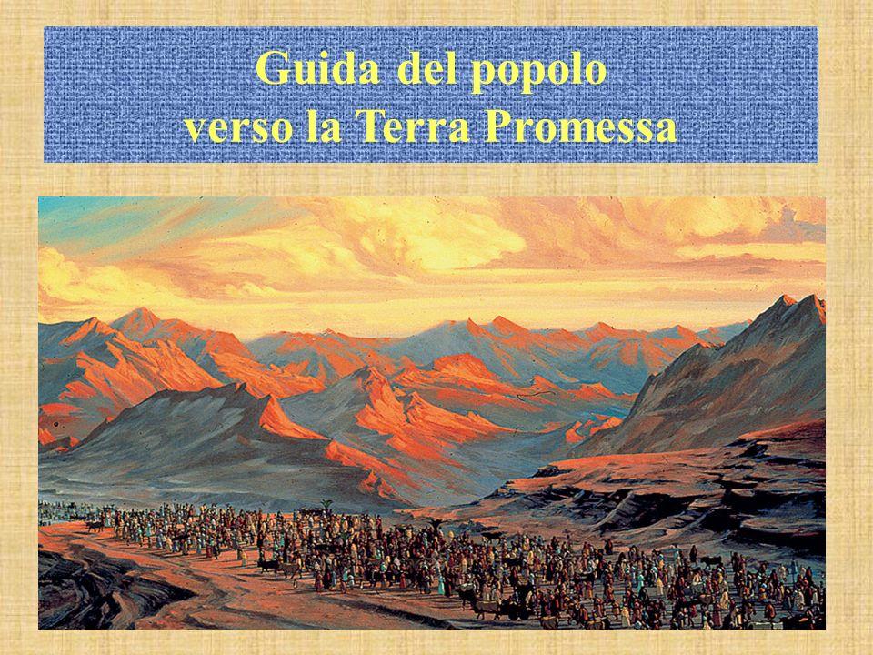 Guida del popolo verso la Terra Promessa