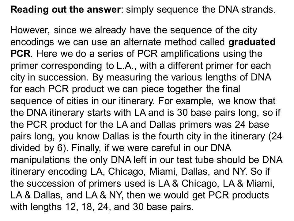 Reading out the answer: simply sequence the DNA strands. However, since we already have the sequence of the city encodings we can use an alternate met