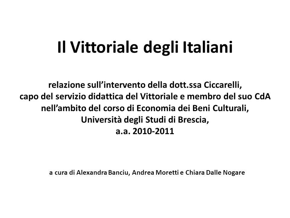 Il Vittoriale degli Italiani relazione sullintervento della dott.ssa Ciccarelli, capo del servizio didattica del Vittoriale e membro del suo CdA nella