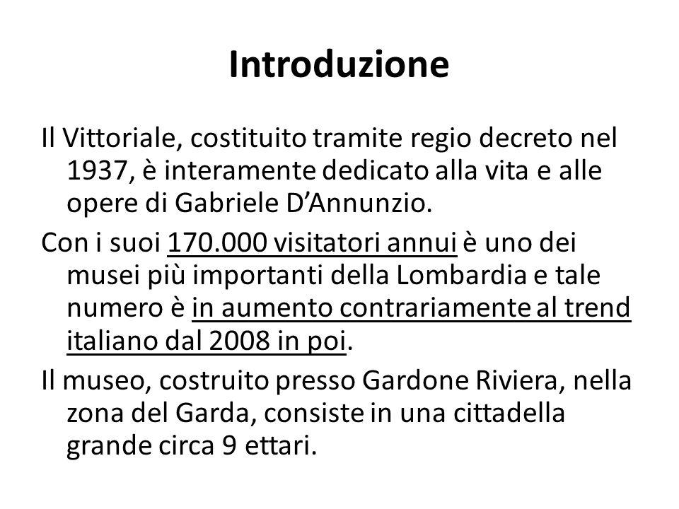 Introduzione Il Vittoriale, costituito tramite regio decreto nel 1937, è interamente dedicato alla vita e alle opere di Gabriele DAnnunzio.