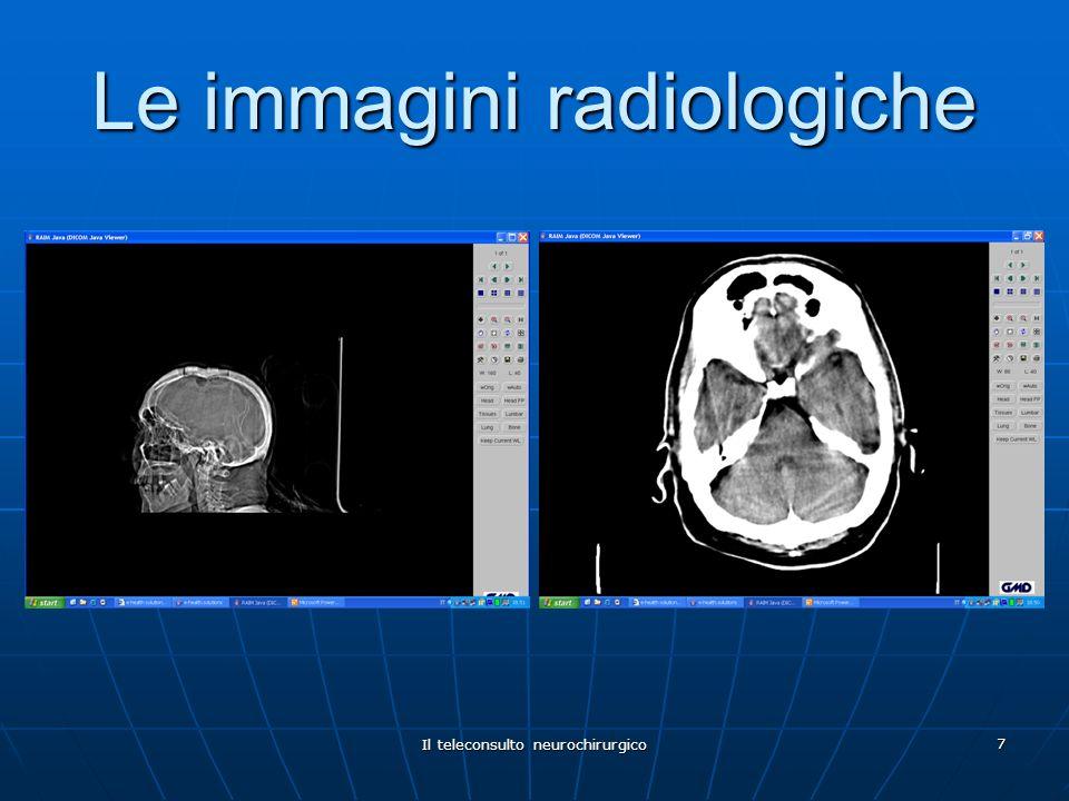 Il teleconsulto neurochirurgico 7 Le immagini radiologiche