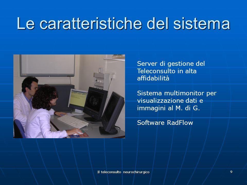 Il teleconsulto neurochirurgico 9 Server di gestione del Teleconsulto in alta affidabilità Sistema multimonitor per visualizzazione dati e immagini al