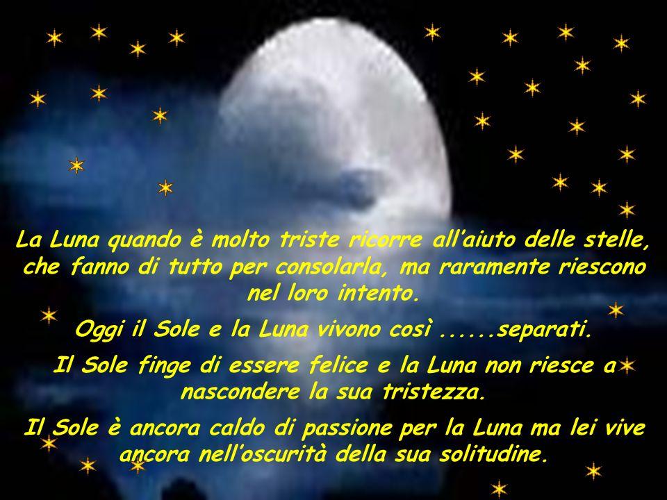 La Luna quando è molto triste ricorre allaiuto delle stelle, che fanno di tutto per consolarla, ma raramente riescono nel loro intento.