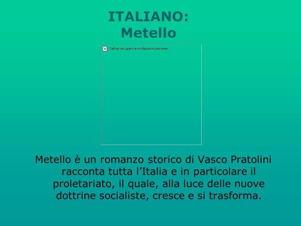 ITALIANO: Metello Metello è un romanzo storico di Vasco Pratolini racconta tutta lItalia e in particolare il proletariato, il quale, alla luce delle nuove dottrine socialiste, cresce e si trasforma.