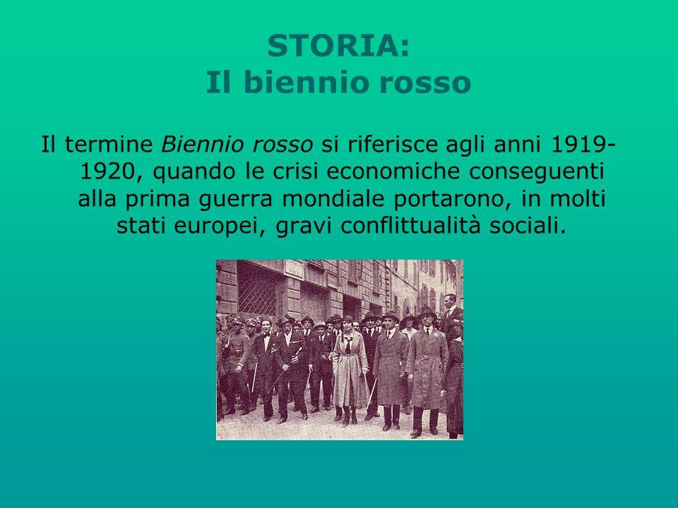 STORIA: Il biennio rosso Il termine Biennio rosso si riferisce agli anni 1919- 1920, quando le crisi economiche conseguenti alla prima guerra mondiale portarono, in molti stati europei, gravi conflittualità sociali.