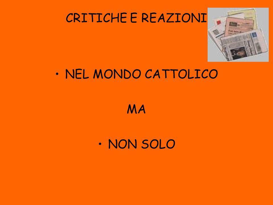 CRITICHE E REAZIONI NEL MONDO CATTOLICO MA NON SOLO