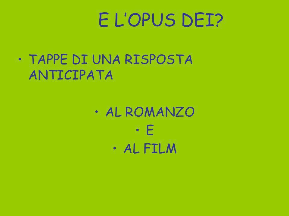 E LOPUS DEI? TAPPE DI UNA RISPOSTA ANTICIPATA AL ROMANZO E AL FILM