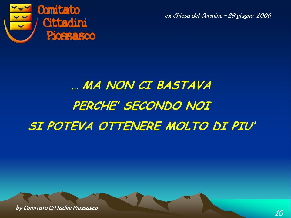 by Comitato Cittadini Piossasco 9 ex Chiesa del Carmine – 29 giugno 2006 4. Lindividuazione di soluzioni alternative allattuale gestione del Covar 14