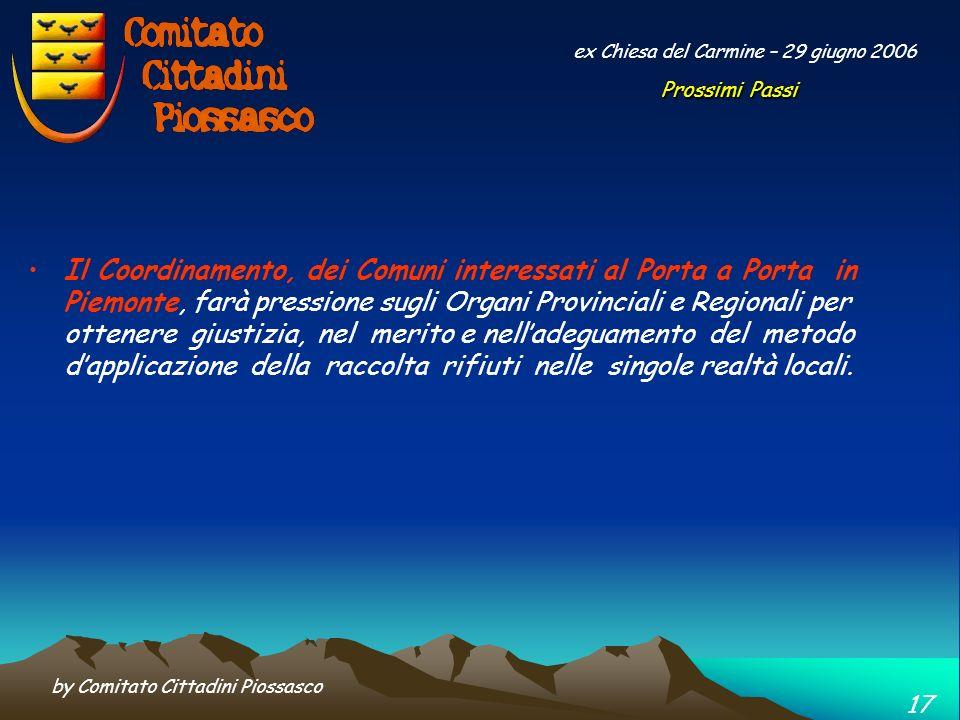 by Comitato Cittadini Piossasco 16 ex Chiesa del Carmine – 29 giugno 2006 …. Rimane comunque ancora molto da fare e da verificare per poter ottenere u