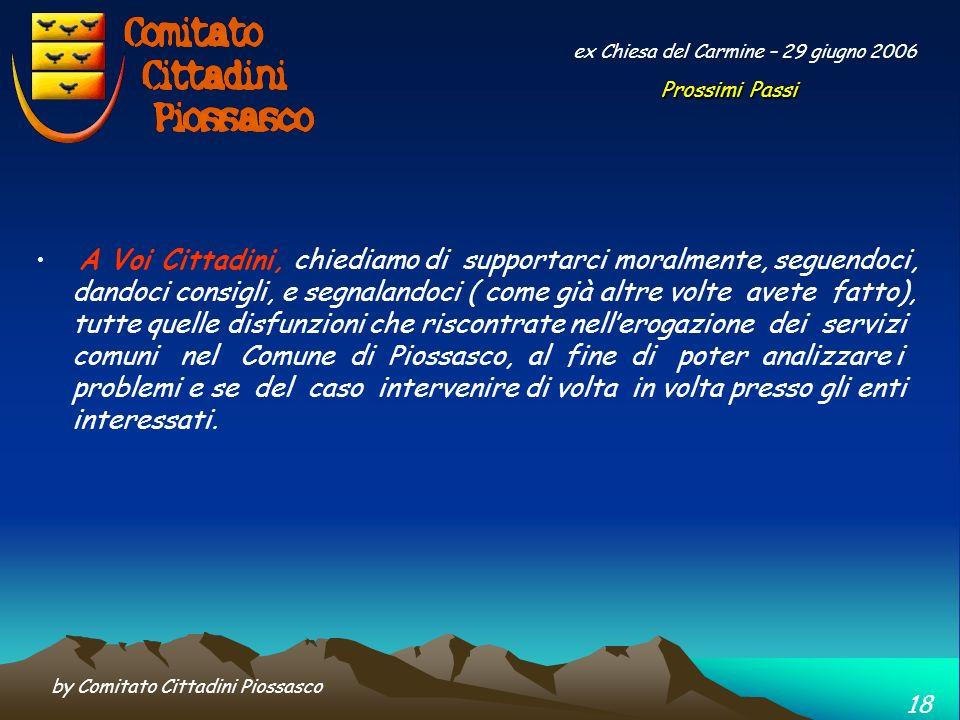 by Comitato Cittadini Piossasco 17 ex Chiesa del Carmine – 29 giugno 2006 Il Coordinamento, dei Comuni interessati al Porta a Porta in Piemonte, farà