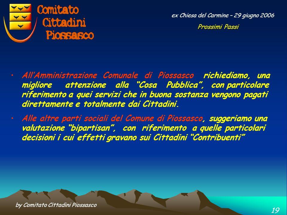 by Comitato Cittadini Piossasco 18 ex Chiesa del Carmine – 29 giugno 2006 A Voi Cittadini, chiediamo di supportarci moralmente, seguendoci, dandoci co