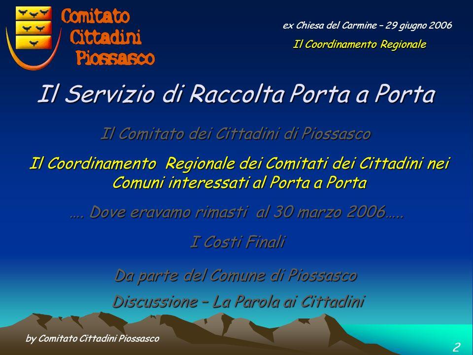 by Comitato Cittadini Piossasco 1 ex Chiesa del Carmine – 29 giugno 2006 …. Dove eravamo rimasti al 30 marzo 2006….. Il Servizio di Raccolta Porta a P