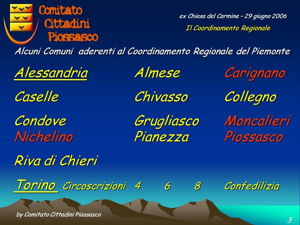 by Comitato Cittadini Piossasco 13 ex Chiesa del Carmine – 29 giugno 2006 Durante il successivo lncontro con il Sindaco avvenuto il 14 giugno u.