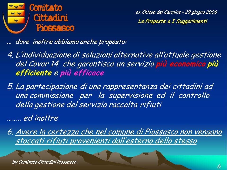 by Comitato Cittadini Piossasco 5 ex Chiesa del Carmine – 29 giugno 2006... avevamo sollecitato un incontro con il Sindaco (poi avvenuto il 1° marzo),
