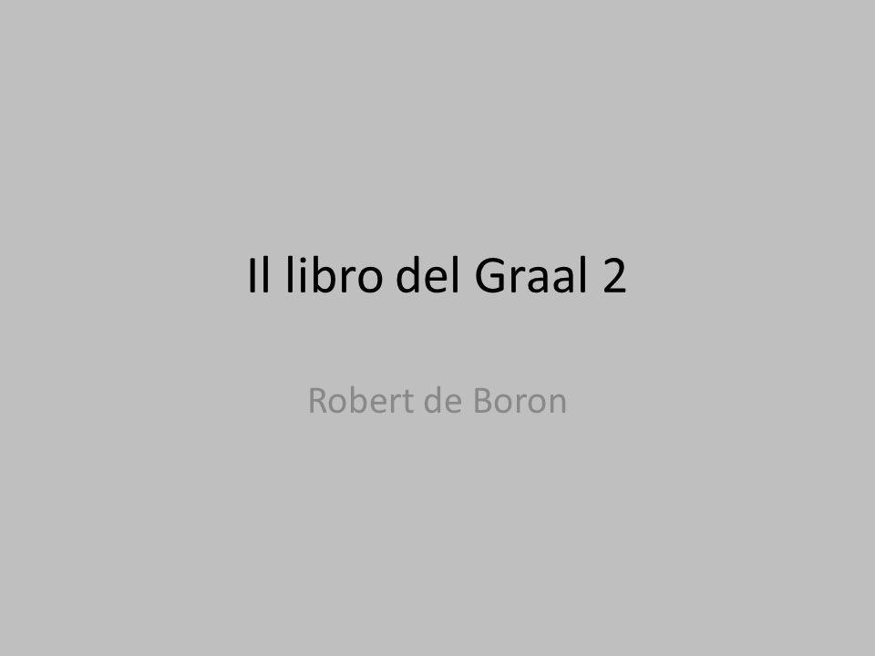 Il libro del Graal 2 Robert de Boron