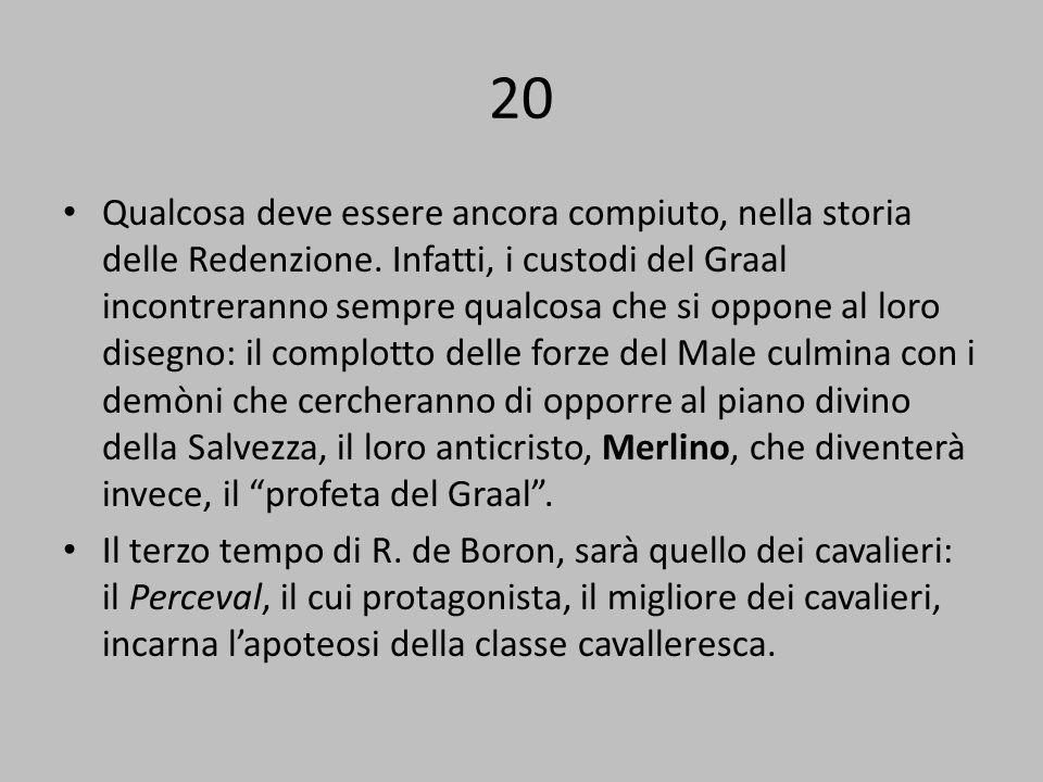 20 Qualcosa deve essere ancora compiuto, nella storia delle Redenzione.