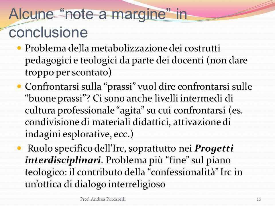 Alcune note a margine in conclusione Problema della metabolizzazione dei costrutti pedagogici e teologici da parte dei docenti (non dare troppo per sc