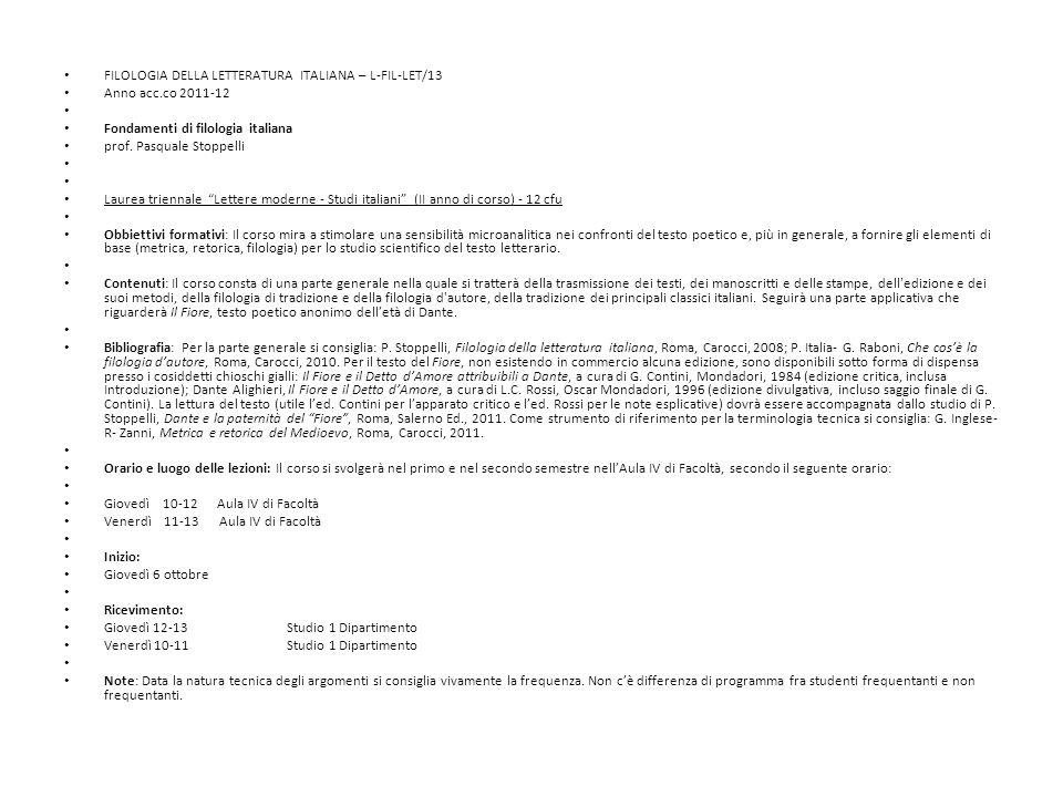 FILOLOGIA DELLA LETTERATURA ITALIANA – L-FIL-LET/13 Anno acc.co 2011-12 Fondamenti di filologia italiana prof. Pasquale Stoppelli Laurea triennale Let