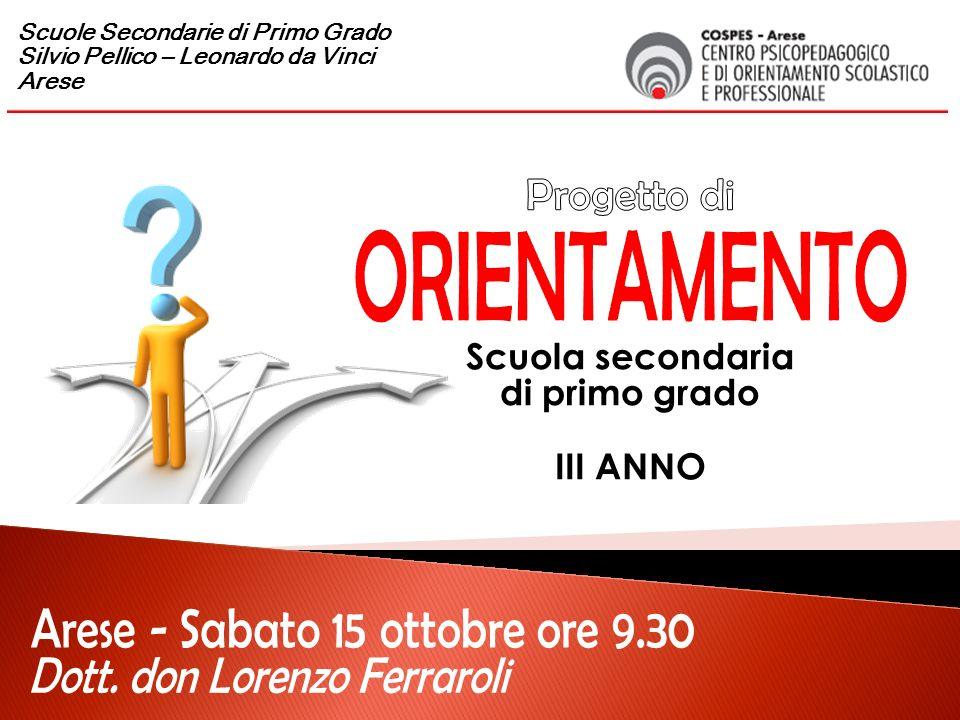 Scuola secondaria di primo grado III ANNO Scuole Secondarie di Primo Grado Silvio Pellico – Leonardo da Vinci Arese