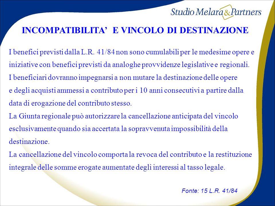 INCOMPATIBILITA E VINCOLO DI DESTINAZIONE Fonte: 15 L.R.