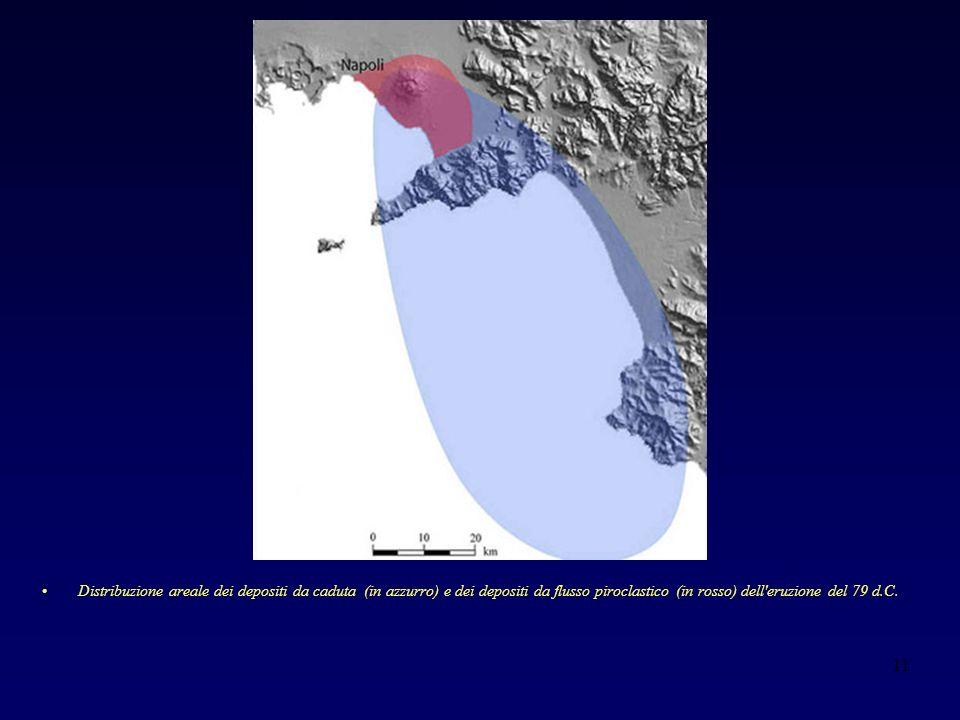 11 Distribuzione areale dei depositi da caduta (in azzurro) e dei depositi da flusso piroclastico (in rosso) dell eruzione del 79 d.C.